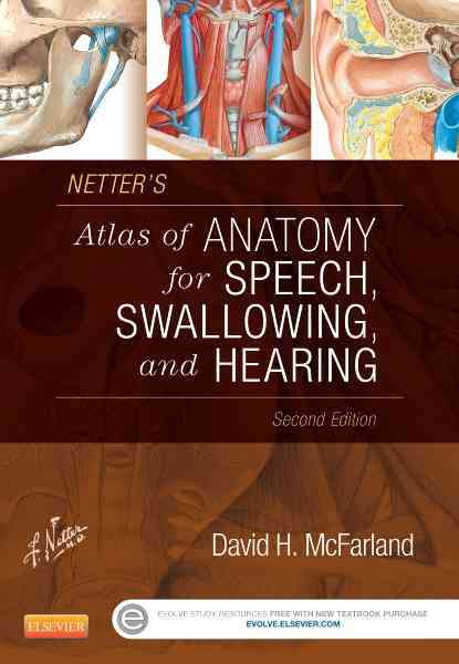 Netter's Atlas of Anatomy for Speech, Swallowing, and Hearing By Mcfarland, David H.