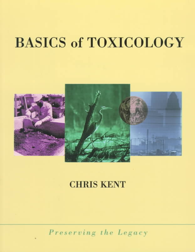 Basics of Toxicology By Kent, Chris