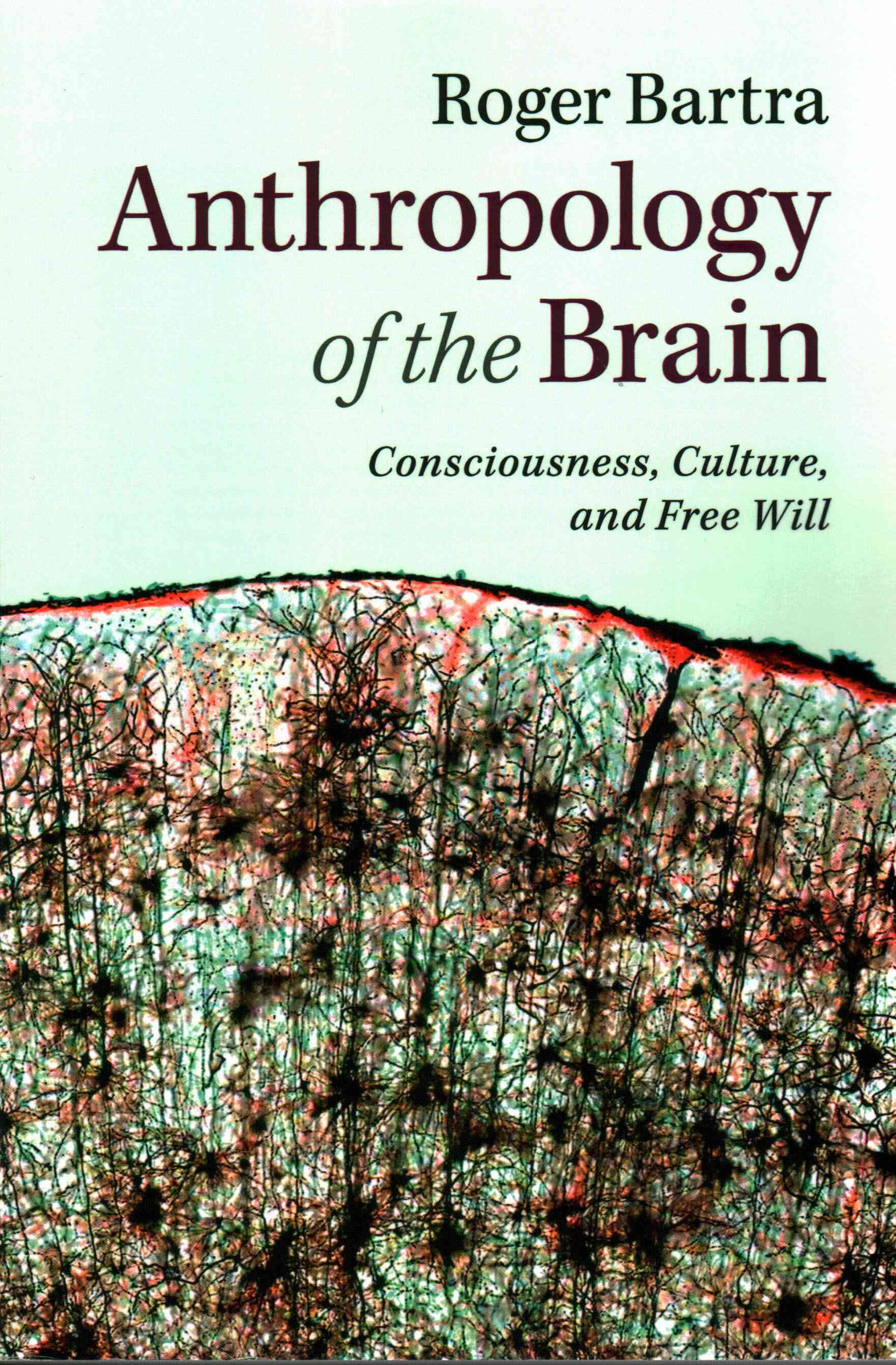 Anthropology of the Brain By Bartra, Roger