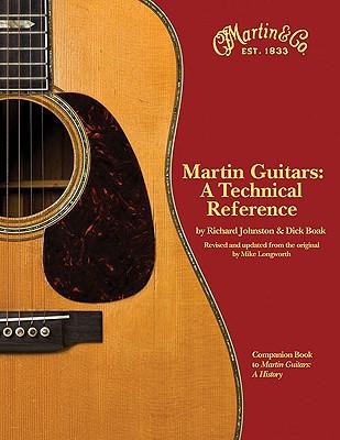 Martin Guitars By Johnston, Richard/ Boak, Dick/ Longworth, Mike (CON)